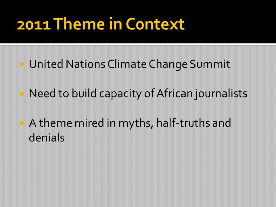 United Nations Climate Change Summit Need to build capacity of African journalists A theme mired in myths, half-truths and denials