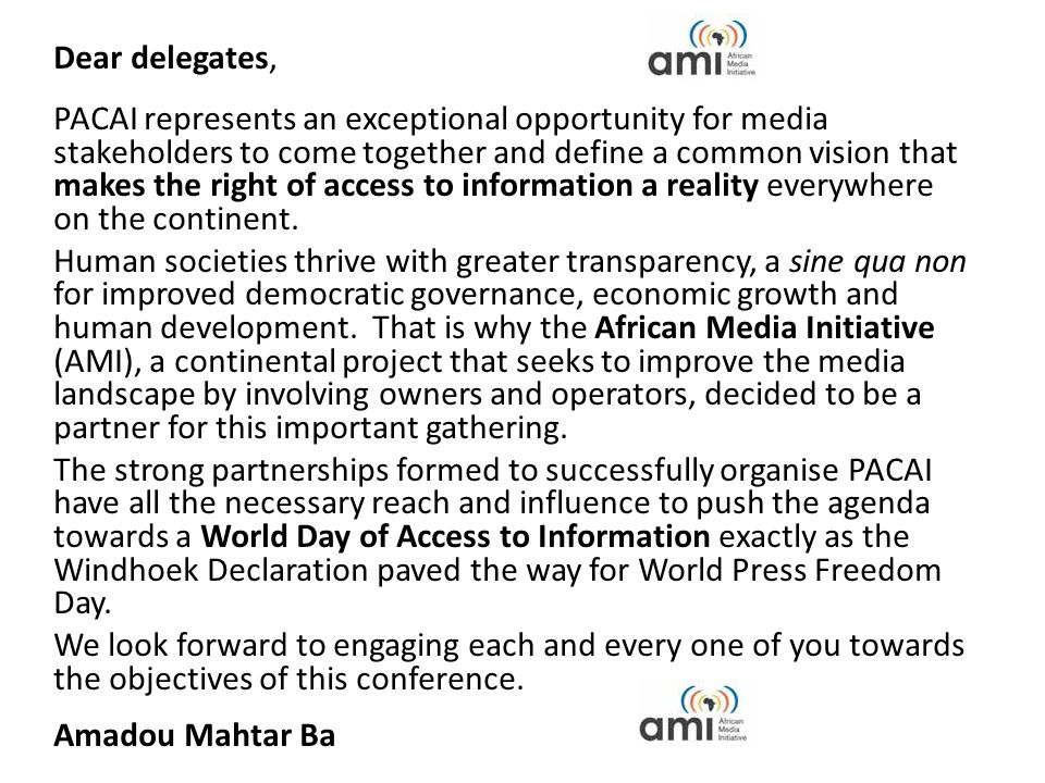 Dear delegates, PACAI represents an exceptional opportunity for media stakeholders to come together and define a common vision that makes the right of