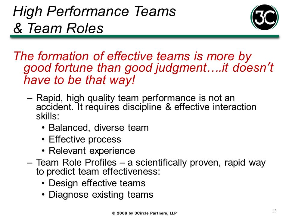 High Performance Teams & Team Roles The formation of effective teams is more by good fortune than good judgment….it doesnt have to be that way! –Rapid