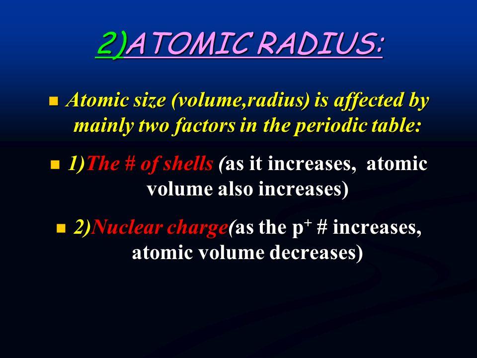 2)ATOMIC RADIUS: Br Br 2r Radius of an atom : Half the distance between two nuclei. Covalent radius: Half the distance between two nuclei in a covalen