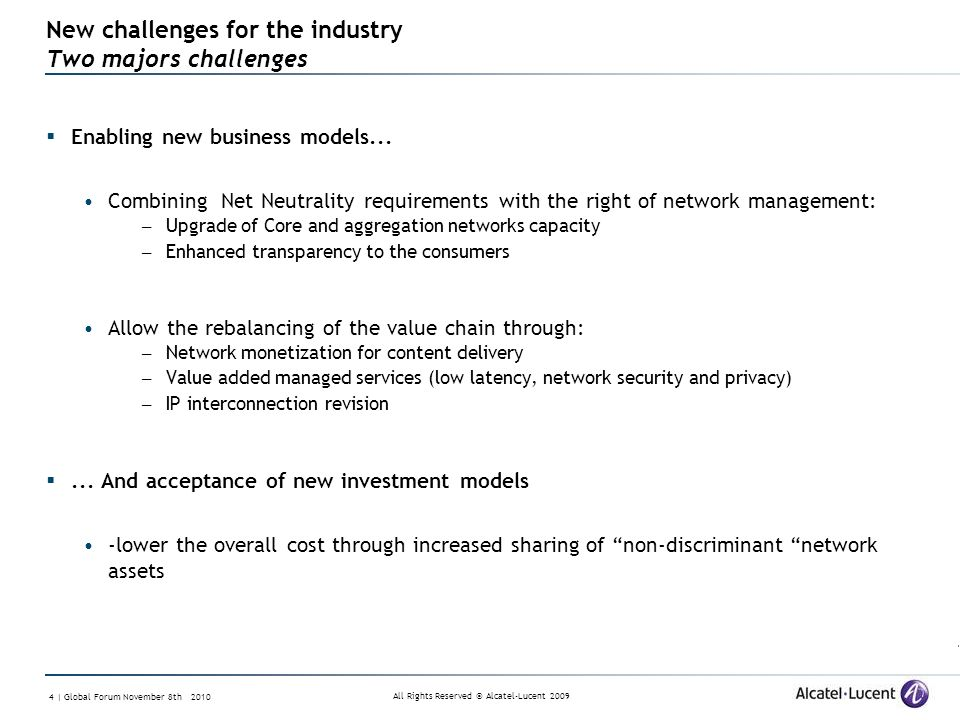 All Rights Reserved © Alcatel-Lucent 2009 4 | Global Forum November 8th 2010 New challenges for the industry Two majors challenges Enabling new business models...