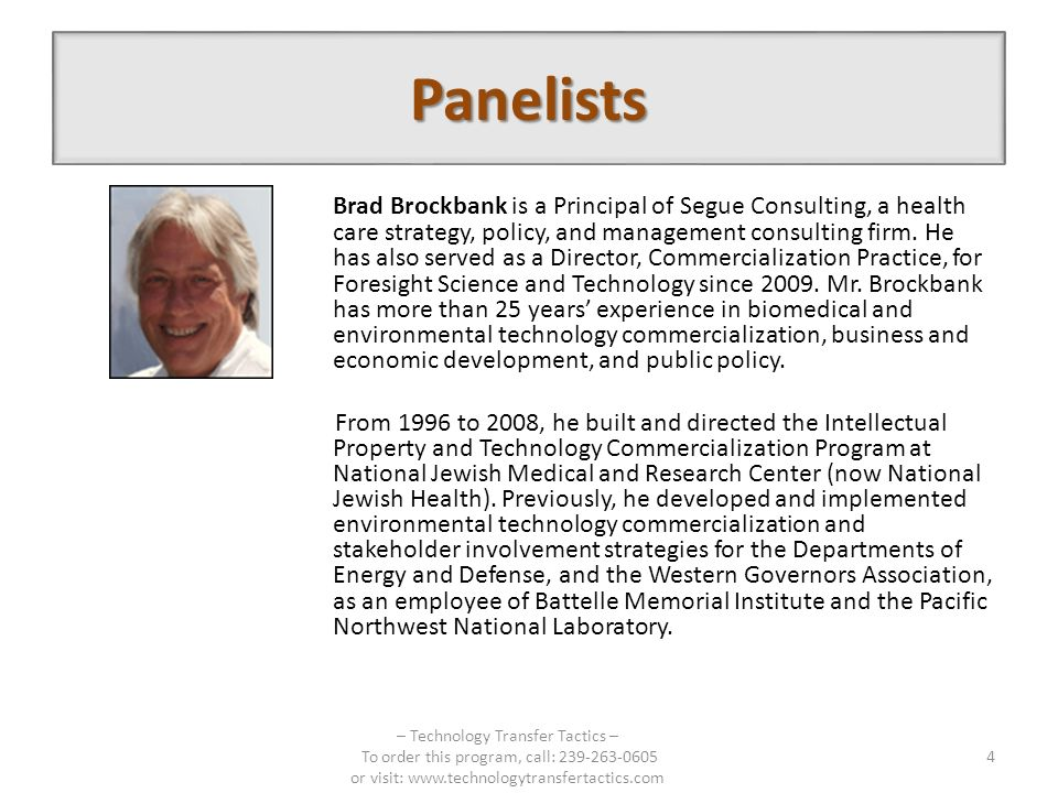 Panelists Brad Brockbank is a Principal of Segue Consulting, a health care strategy, policy, and management consulting firm. He has also served as a D