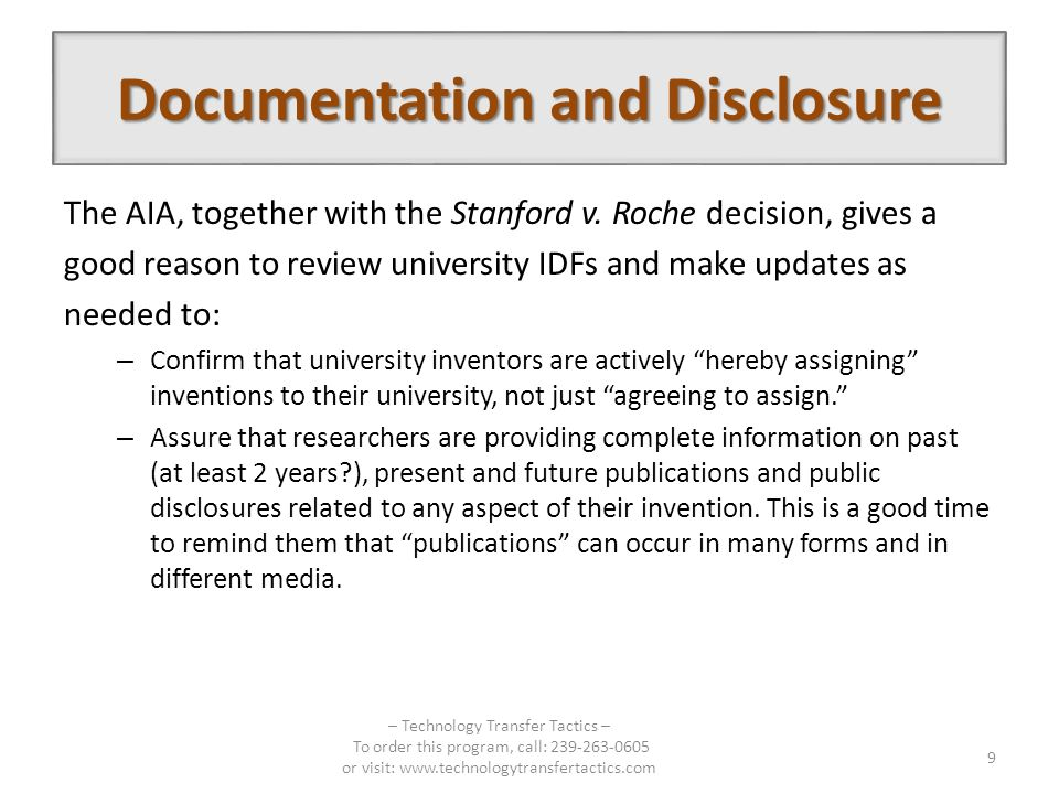 The AIA, together with the Stanford v. Roche decision, gives a good reason to review university IDFs and make updates as needed to: – Confirm that uni