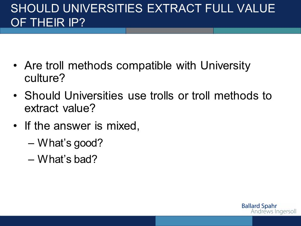 SHOULD UNIVERSITIES EXTRACT FULL VALUE OF THEIR IP.