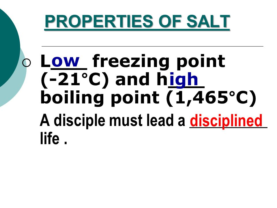 PROPERTIES OF SALT T_________ – see-through A disciple cannot _____ himself from this world.