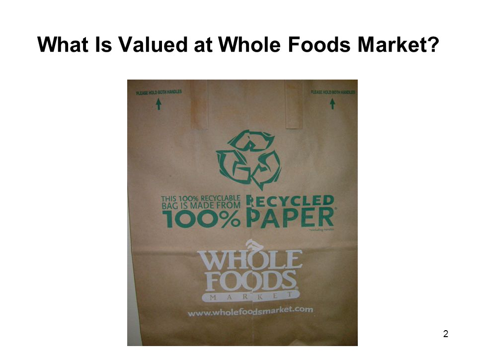 2 What Is Valued at Whole Foods Market?