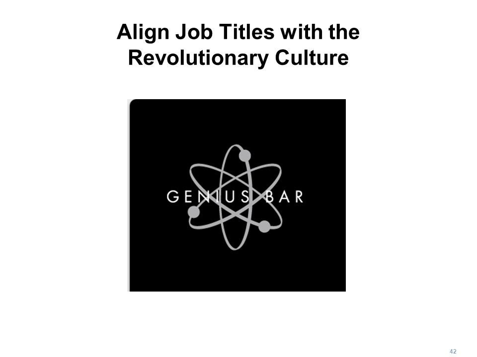 42 Align Job Titles with the Revolutionary Culture