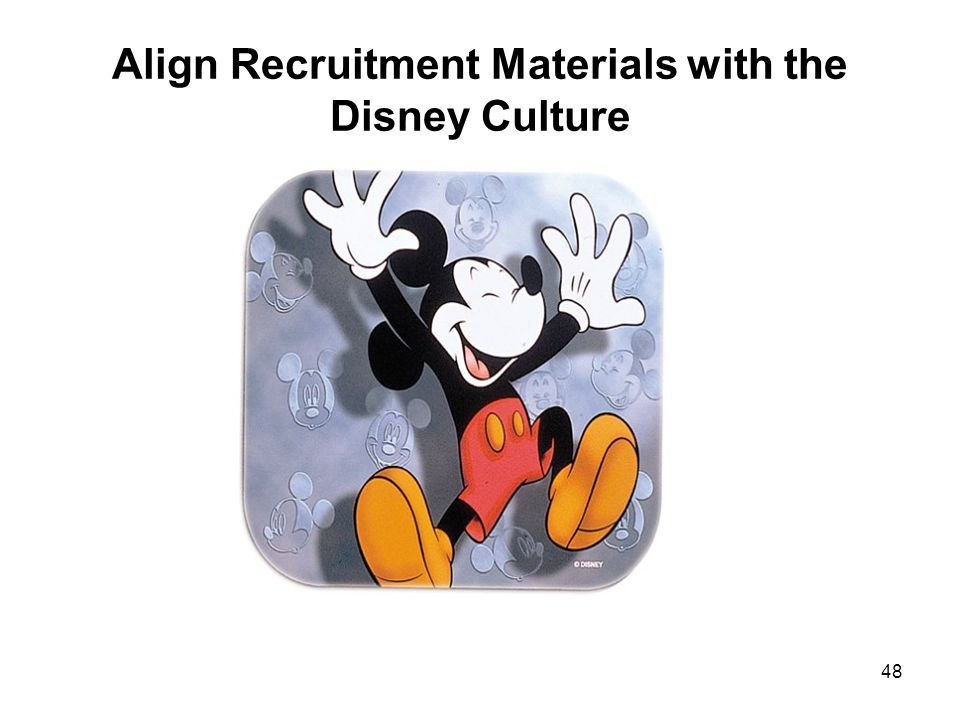 48 Align Recruitment Materials with the Disney Culture
