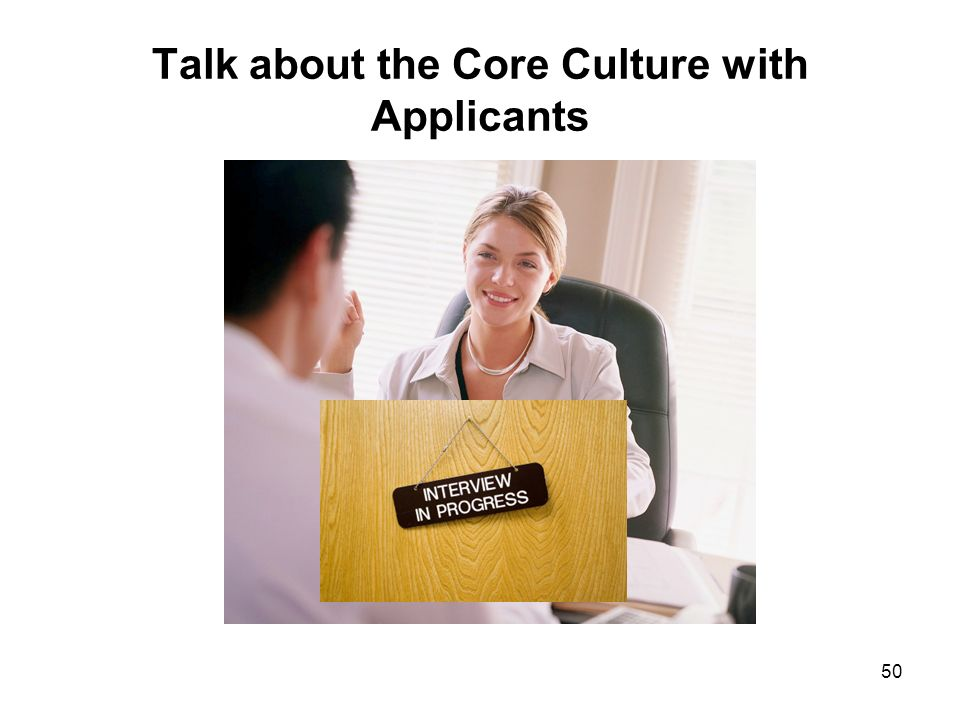 50 Talk about the Core Culture with Applicants