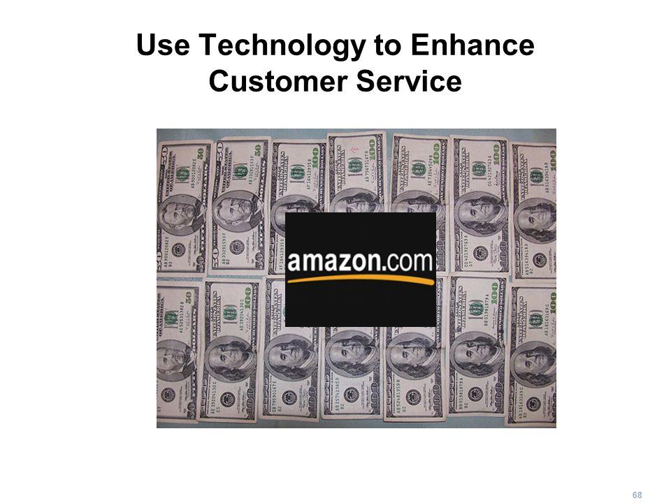 68 Use Technology to Enhance Customer Service