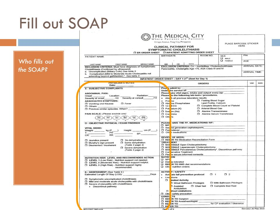 Fill out SOAP Who fills out the SOAP?