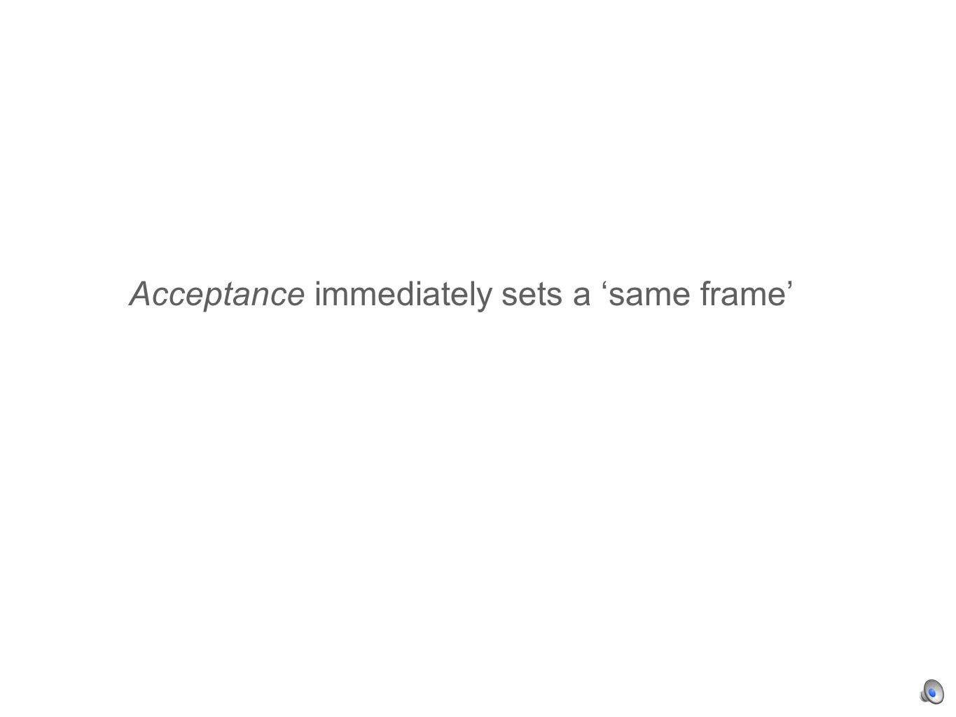 Acceptance immediately sets a same frame