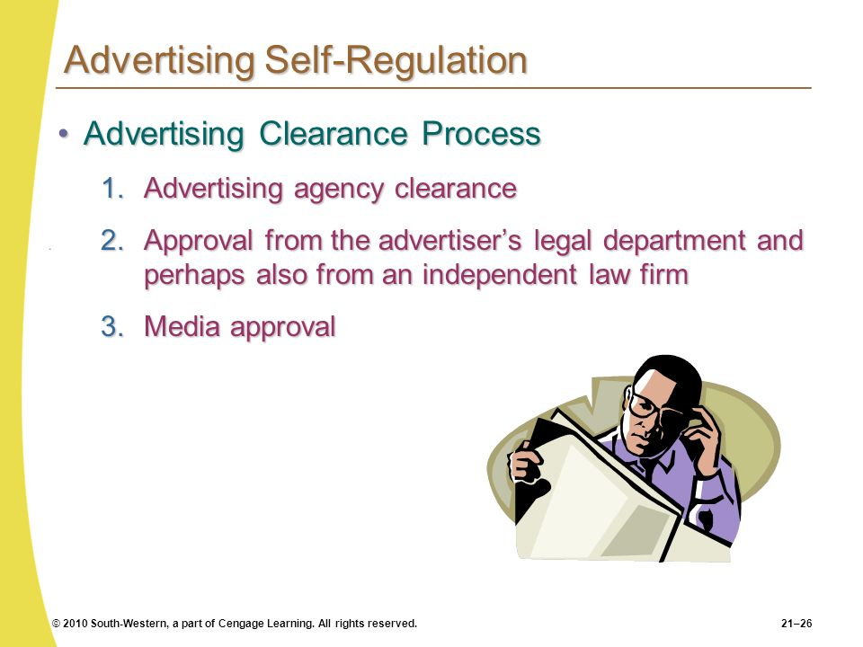 © 2010 South-Western, a part of Cengage Learning. All rights reserved.21–26 Advertising Self-Regulation Advertising Clearance ProcessAdvertising Clear