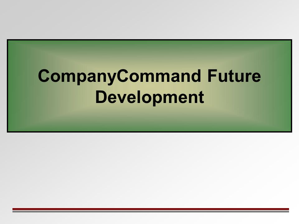 CompanyCommand Future Development