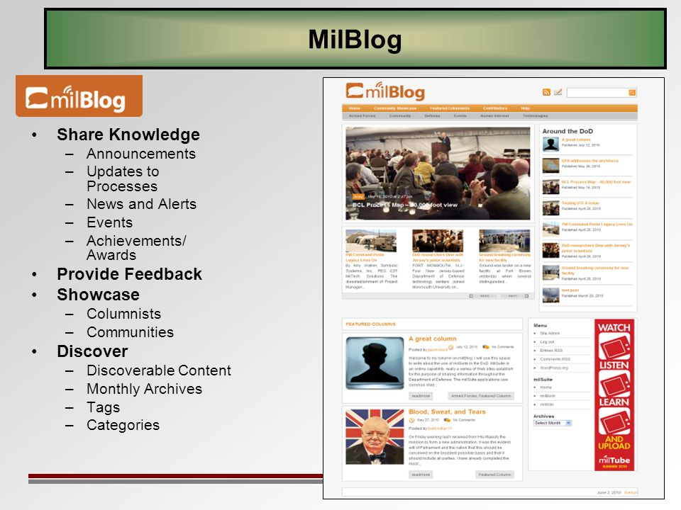32 MilBlog Share Knowledge –Announcements –Updates to Processes –News and Alerts –Events –Achievements/ Awards Provide Feedback Showcase –Columnists –Communities Discover –Discoverable Content –Monthly Archives –Tags –Categories