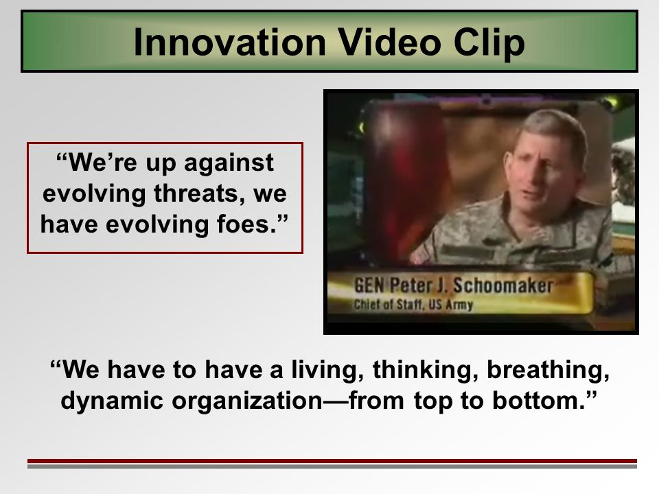 Innovation Video Clip Were up against evolving threats, we have evolving foes.