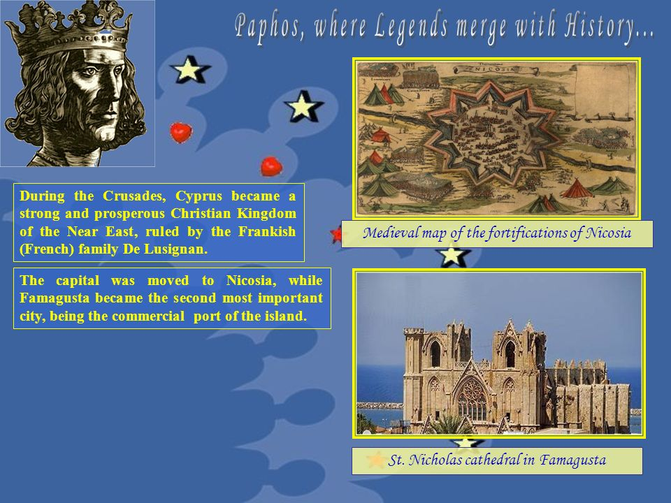 Medieval map of the fortifications of Nicosia St. Nicholas cathedral in Famagusta During the Crusades, Cyprus became a strong and prosperous Christian