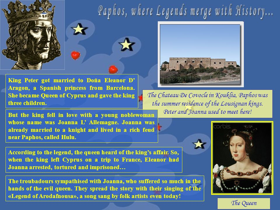 The Chateau De Covocle in Kouklia, Paphos was the summer residence of the Lousignan kings. Peter and Joanna used to meet here! King Peter got married