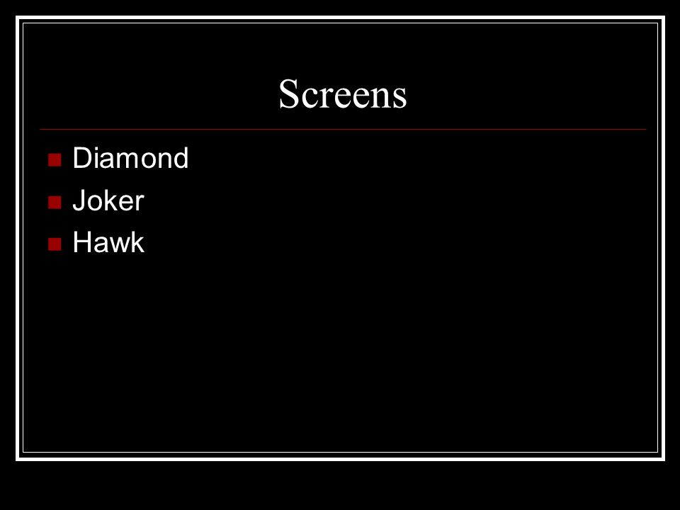 Screens Diamond Joker Hawk