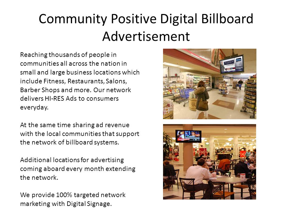 Community Positive Digital Billboard Advertisement Reaching thousands of people in communities all across the nation in small and large business locations which include Fitness, Restaurants, Salons, Barber Shops and more.