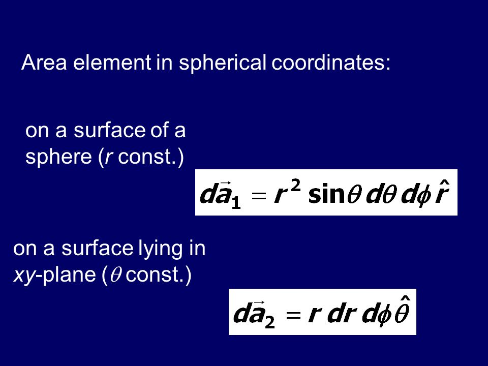 Area element in spherical coordinates: on a surface of a sphere (r const.) on a surface lying in xy-plane ( const.)