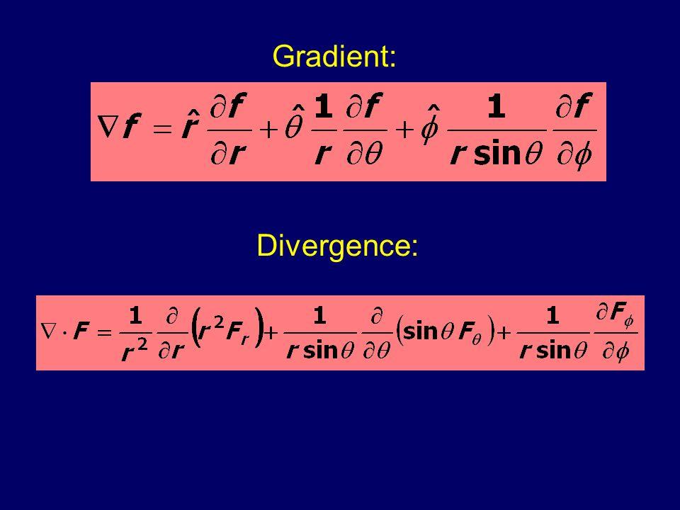 Gradient: Divergence: