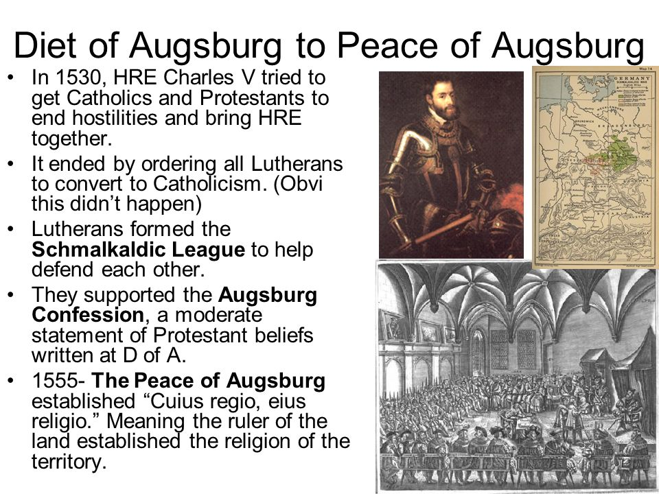 Diet of Augsburg to Peace of Augsburg In 1530, HRE Charles V tried to get Catholics and Protestants to end hostilities and bring HRE together. It ende