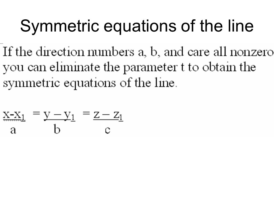 Symmetric equations of the line