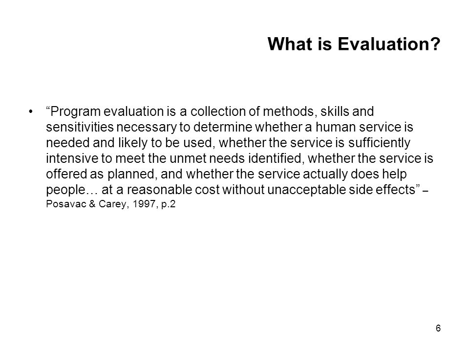 6 What is Evaluation.