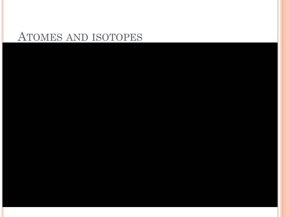 A TOMES AND ISOTOPES