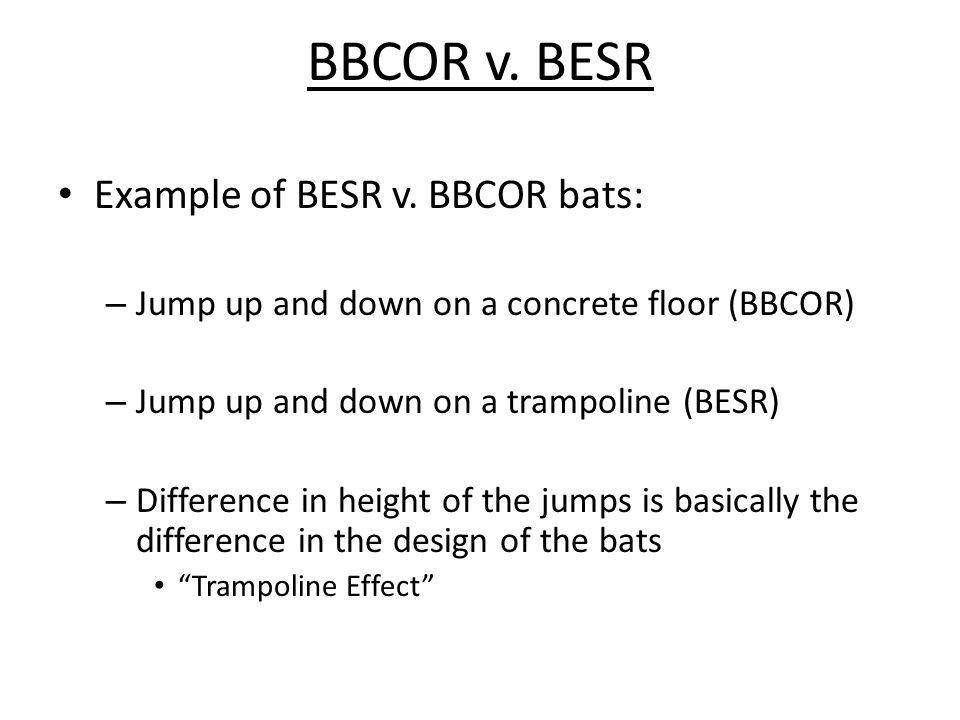 BBCOR v.BESR Example of BESR v.