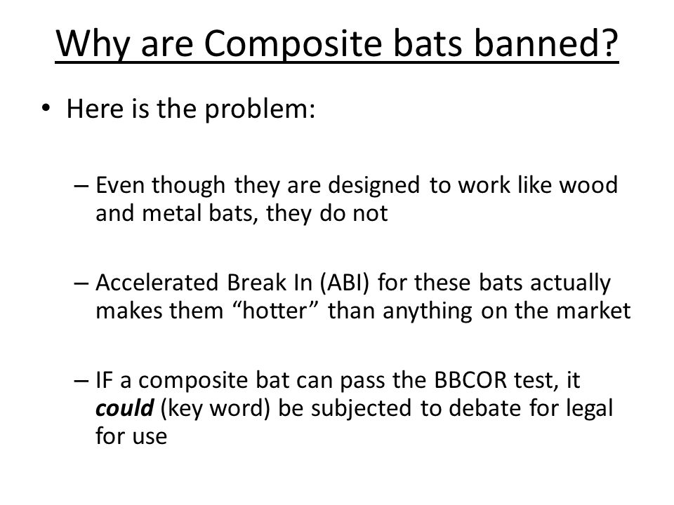 Why are Composite bats banned.
