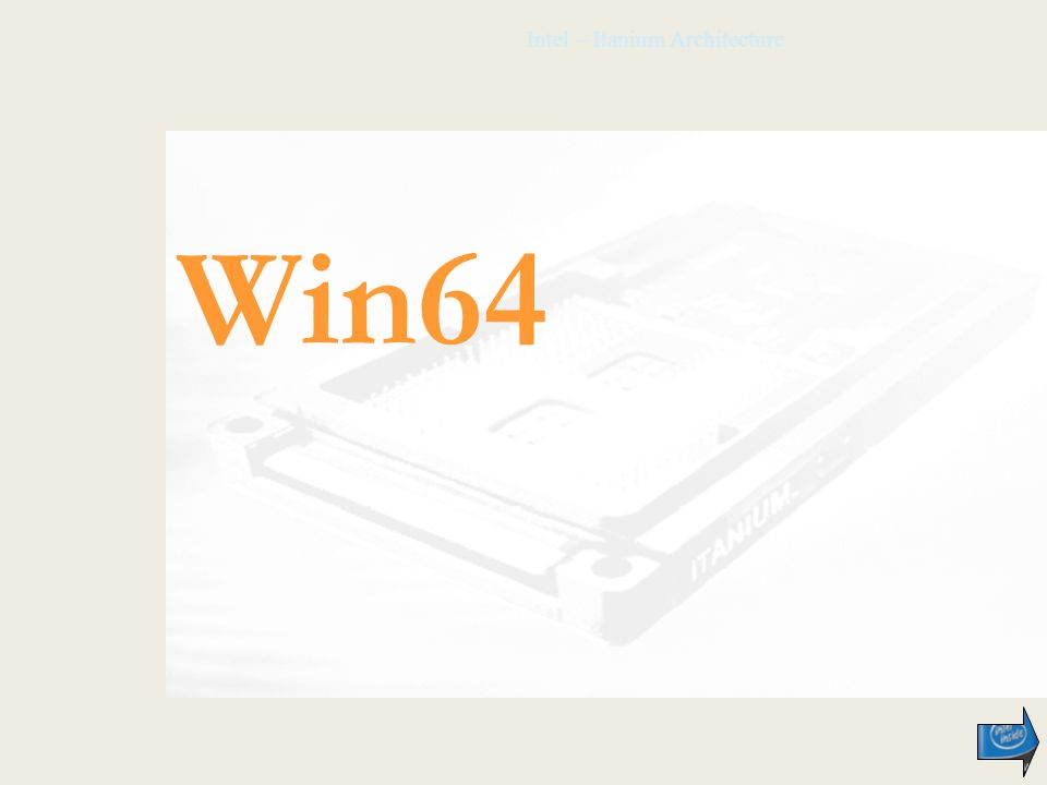 Intel – Itanium Architecture Win64