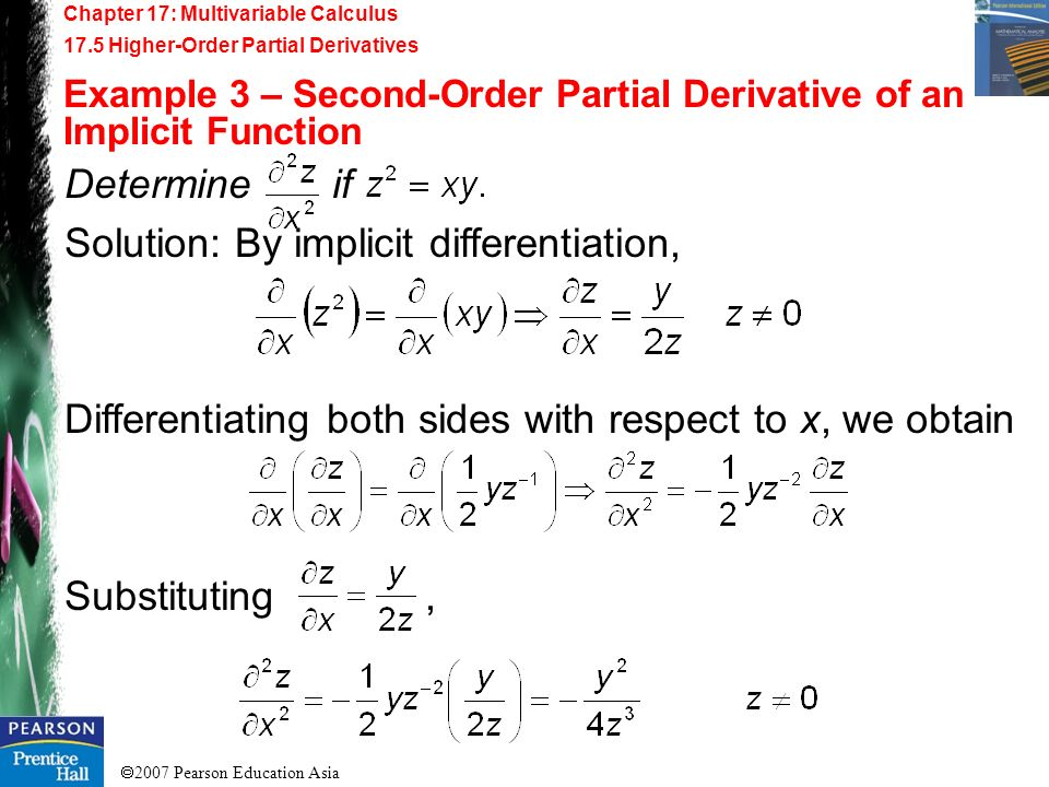 2007 Pearson Education Asia Chapter 17: Multivariable Calculus 17.5 Higher-Order Partial Derivatives Example 3 – Second-Order Partial Derivative of an