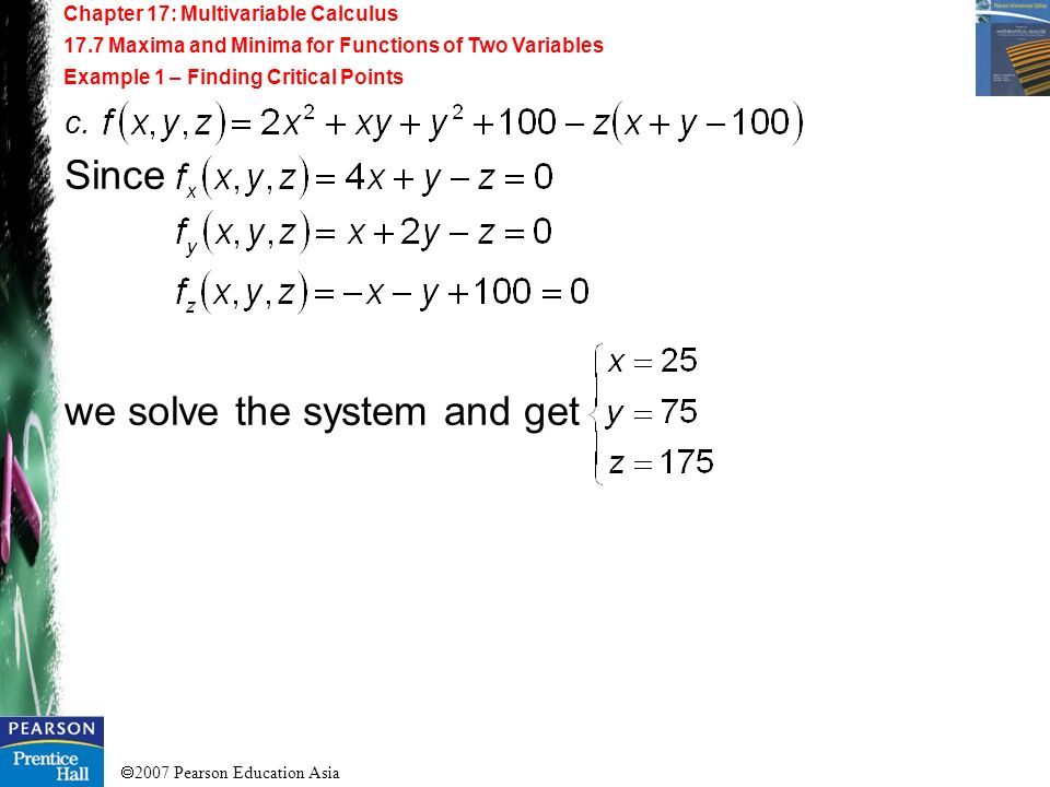 2007 Pearson Education Asia Chapter 17: Multivariable Calculus 17.7 Maxima and Minima for Functions of Two Variables Example 1 – Finding Critical Poin