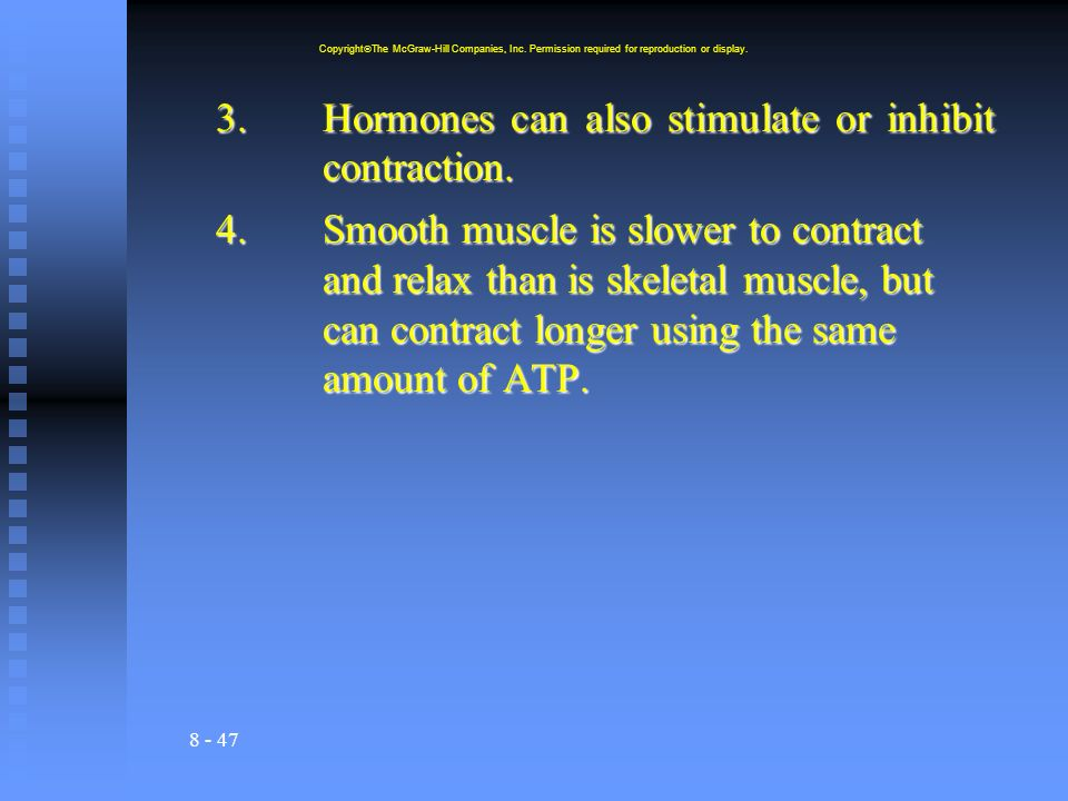 8 - 47 3.Hormones can also stimulate or inhibit contraction.