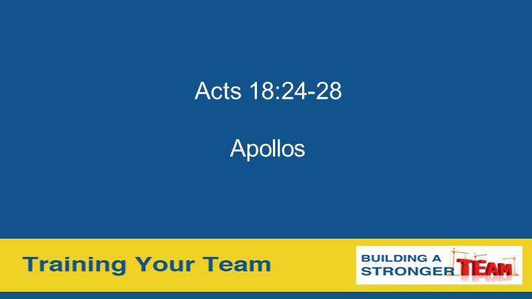 Acts 18:24-28 Apollos