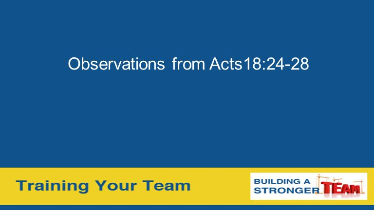 Observations from Acts18:24-28