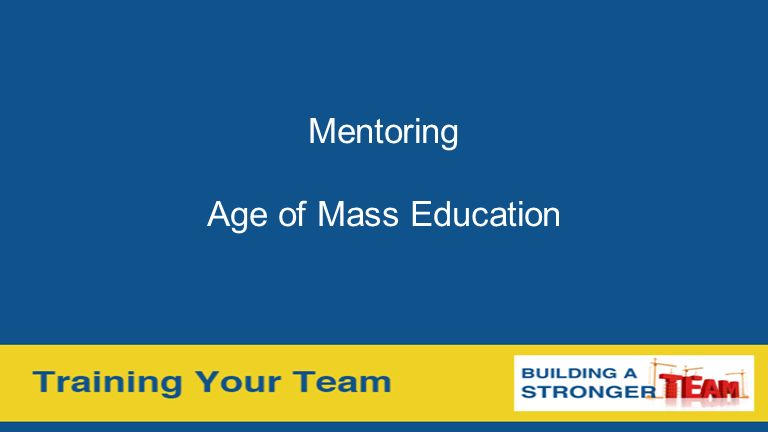 Mentoring Age of Mass Education