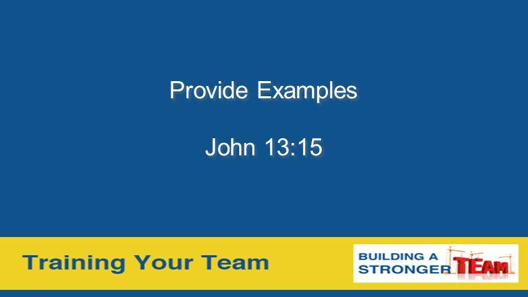 Provide Examples John 13:15 Provide Examples John 13:15