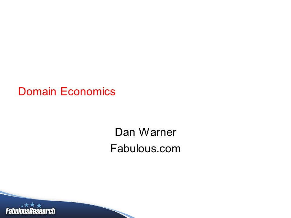 Domain Economics Dan Warner Fabulous.com