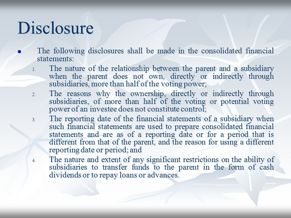 Disclosure The following disclosures shall be made in the consolidated financial statements: The following disclosures shall be made in the consolidat