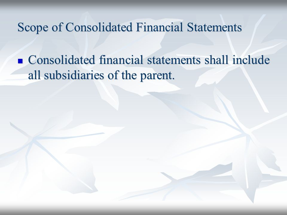 Consolidation Procedures The income and expenses of a subsidiary are included in the consolidated financial statements from the acquisition date as defined in IFRS 3.