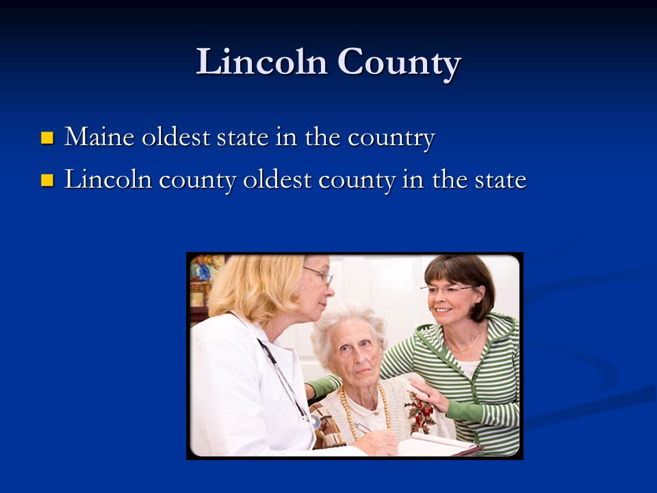 Lincoln County Maine oldest state in the country Maine oldest state in the country Lincoln county oldest county in the state Lincoln county oldest cou
