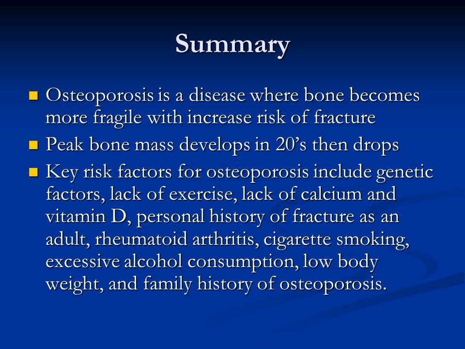 Summary Osteoporosis is a disease where bone becomes more fragile with increase risk of fracture Osteoporosis is a disease where bone becomes more fra