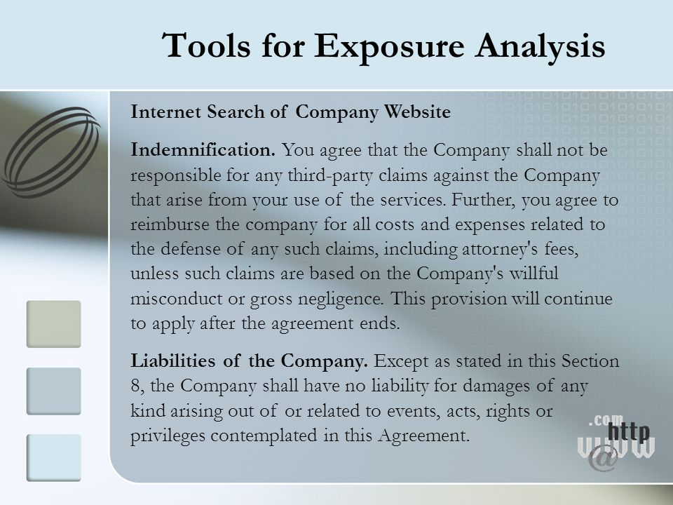 Tools for Exposure Analysis Internet Search of Company Website Indemnification. You agree that the Company shall not be responsible for any third-part