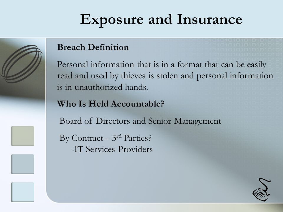 Exposure and Insurance Breach Definition Personal information that is in a format that can be easily read and used by thieves is stolen and personal i
