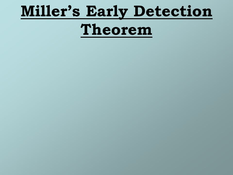 Millers Early Detection Theorem
