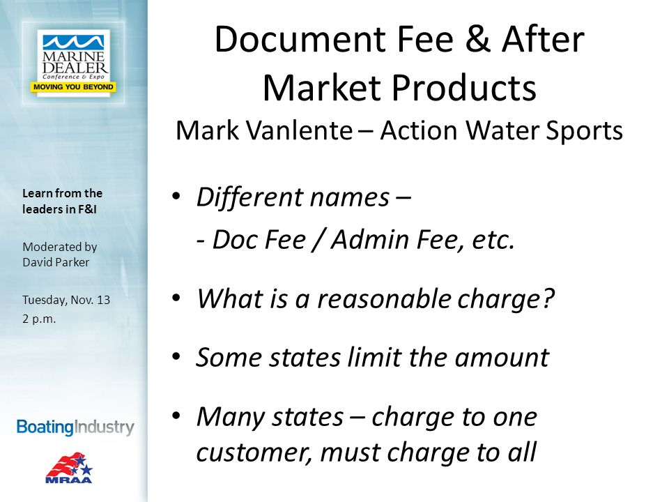 Document Fee & After Market Products Mark Vanlente – Action Water Sports Different names – - Doc Fee / Admin Fee, etc.