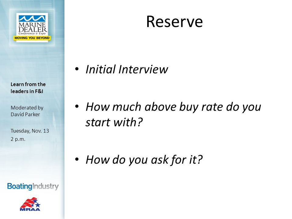 Reserve Initial Interview How much above buy rate do you start with.